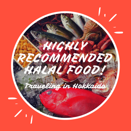 Rest Assured while Traveling in Hokkaido with our Highly Recommended Halal Food!