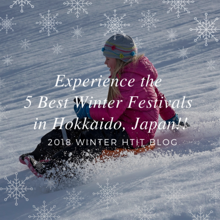 Experience the 5 Best Winter Festivals in Hokkaido, Japan!!